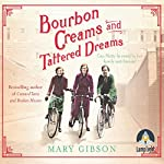 Bourbon Creams and Tattered Dreams | Mary Gibson