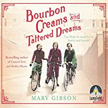 Bourbon Creams and Tattered Dreams Audiobook by Mary Gibson Narrated by Anne Dover