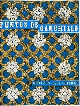 PUNTOS GANCHILLO. MOTIVOS PARA COLCHAS.: ANONIMO.: Amazon
