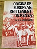 img - for Origins of European Settlement in Kenya: Memoir number 2 of the British Institute of History and Archaeology in East Africa book / textbook / text book