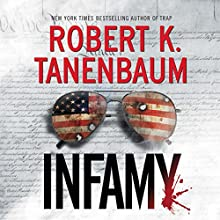 Infamy: A Butch Karp-Marlene Ciampi Thriller, Book 28 Audiobook by Robert K. Tanenbaum Narrated by Peter Berkrot
