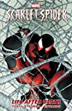 Chris Yost Scarlet Spider - Volume 1: Life After Death