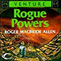 Rogue Powers: Allies and Aliens, Book 2