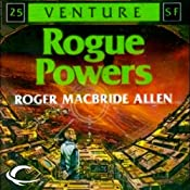 Rogue Powers: Allies and Aliens, Book 2 | Roger MacBride Allen
