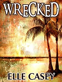 Wrecked by Elle Casey ebook deal