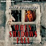When Shadows Fall | Kate Fellowes