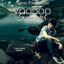 Voodoo Summer: LeGarde Mysteries, Book 11 Audiobook by Aaron Paul Lazar Narrated by Erik Synnestvedt
