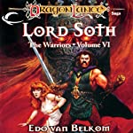 Lord Soth: Dragonlance: Warriors, Book 6 (       UNABRIDGED) by Edo Van Belkom Narrated by Zach Villa