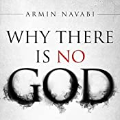 Why There Is No God: Simple Responses to 20 Common Arguments for the Existence of God | [Armin Navabi]
