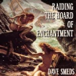 Raiding the Hoard of Enchantment: Seven Tales of High Fantasy | Dave Smeds