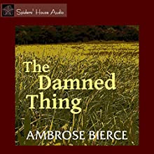 The Damned Thing Audiobook by Ambrose Bierce Narrated by Roy Macready