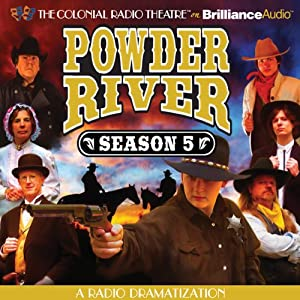 Powder River - Season Five: A Radio Dramatization | [Jerry Robbins]