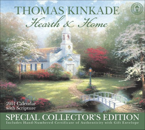Thomas Kinkade Special Collectors Edition Hearth and Home with Scripture: 2011 Wall Calendar