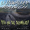 Skinwalker Ranch: Path of the Skinwalker Audiobook by Ryan Skinner Narrated by Susan Hanfield