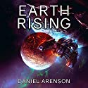 Earth Rising: Earthrise, Book 3 Audiobook by Daniel Arenson Narrated by Jeffrey Kafer