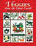 img - for Veggies From The Good Earth Applique Album book / textbook / text book