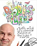 Doodles Of Life: A simple and fun way to understand creativity and how to use it in your life.