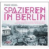 Franz Hessel: Spazieren in Berlin: Momentaufnahmen zwischen gestern und heute - Sebastian Weber und Composers' Orchestra Berlin