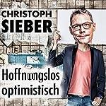 Hoffnungslos optimistisch | Christoph Sieber