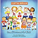 Thank You, God: A Lift-the-Flap Book (From Kids Around The World)
