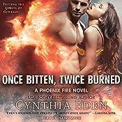 Once Bitten, Twice Burned: Phoenix Fire Series, Book 2 | Cynthia Eden