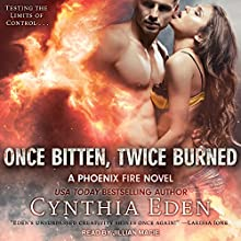 Once Bitten, Twice Burned: Phoenix Fire Series, Book 2 Audiobook by Cynthia Eden Narrated by Jillian Macie