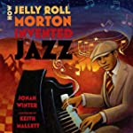 How Jelly Roll Morton Invented Jazz