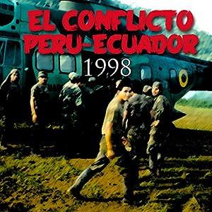 El conflicto Perú-Ecuador de 1998 [The Peru-Ecuador Conflict of 1998] Speech