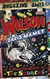 Wilson: A Consideration of the Sources (1585674540) by Mamet, David