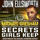 Michael Gresham: Secrets Girls Keep Hörbuch von John Ellsworth Gesprochen von: Stephen Hoye