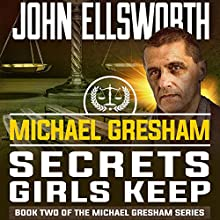 Michael Gresham: Secrets Girls Keep Audiobook by John Ellsworth Narrated by Stephen Hoye