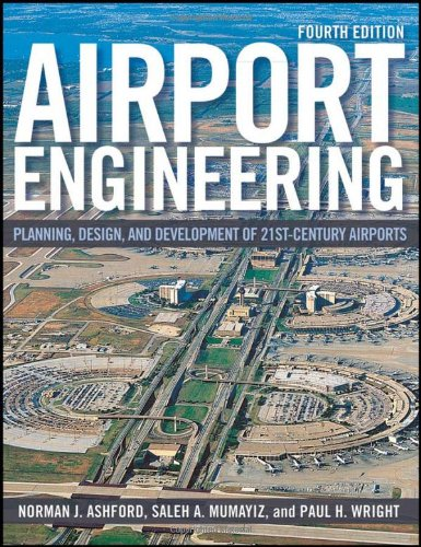 Airport Engineering: Planning, Design and Development of 21st Century Airports PDF