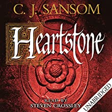 Heartstone (       UNABRIDGED) by C. J. Sansom Narrated by Steven Crossley