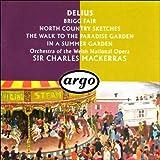 Delius: Brigg Fair / North Country Sketches / The Walk to the Paradise Garden / In a Summer Garden