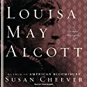 Louisa May Alcott: A Personal Biography (       UNABRIDGED) by Susan Cheever Narrated by Tavia Gilbert