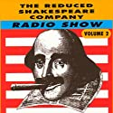 The Reduced Shakespeare Company Radio Show, Volume 2  by Adam Long, Reed Martin, Austin Tichenor