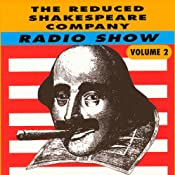 The Reduced Shakespeare Company Radio Show, Volume 2 | [Adam Long, Reed Martin, Austin Tichenor]
