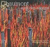 echange, troc Chantal Colleu-Dumond - Chaumont au fil des saisons