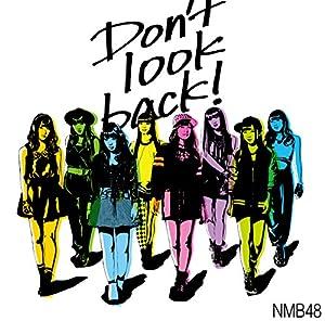 Don\'t look back! (通常盤Type-C) (Amazon限定オリジナル特典なし)