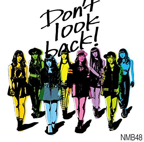 Don't look back! (通常盤Type-C) (Amazon限定オリジナル特典なし)