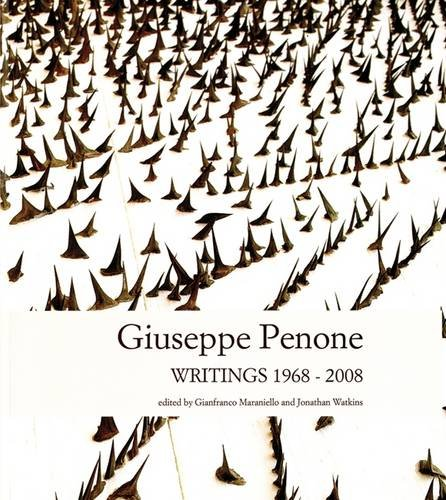 Giuseppe Penone: Writings 1968 - 2008