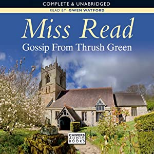 Gossip from Thrush Green | [Miss Read]