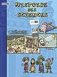 Histoire des sciences en BD 1 : De l'...