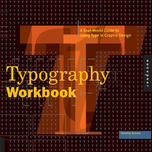 Typography Workbook: A Real-World Guide to Using Type in...