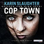 Cop Town: Stadt der Angst | Karin Slaughter