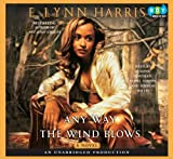 Any Way The Wind Blows (Unabridged)