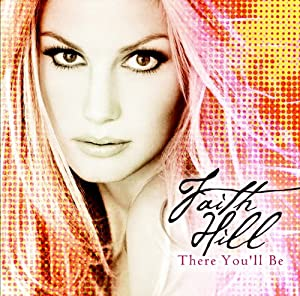 There You'll Be: The Very Best Of Faith Hill: Amazon.co.uk ...