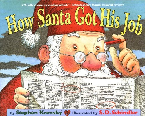 How Santa Got His Job: Stephen Krensky, S.D. Schindler: 9780689846687: Amazon.com: Books