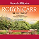 Sunrise Point (       UNABRIDGED) by Robyn Carr Narrated by Therese Plummer