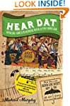 Hear Dat New Orleans: A Guide to the...